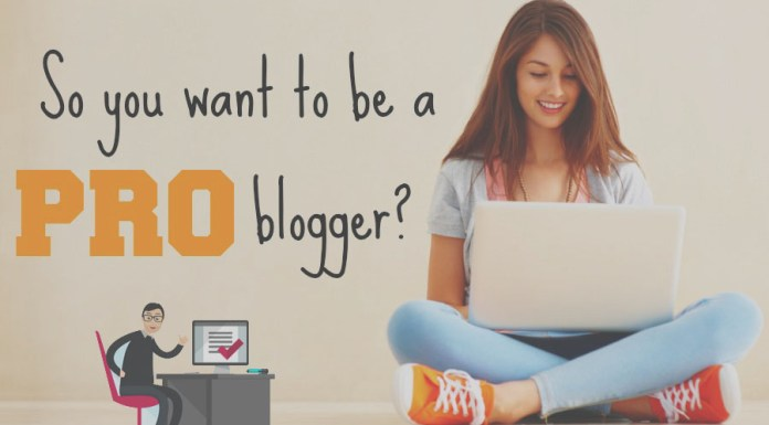 Blogging Tips To Make You Blog like A Pro Blogger