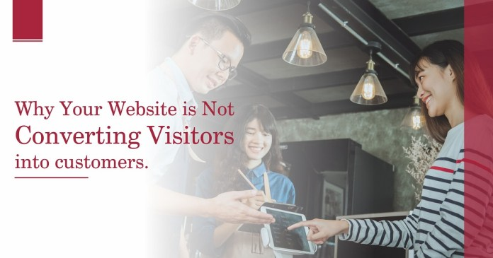 why Visitors not converting into customers