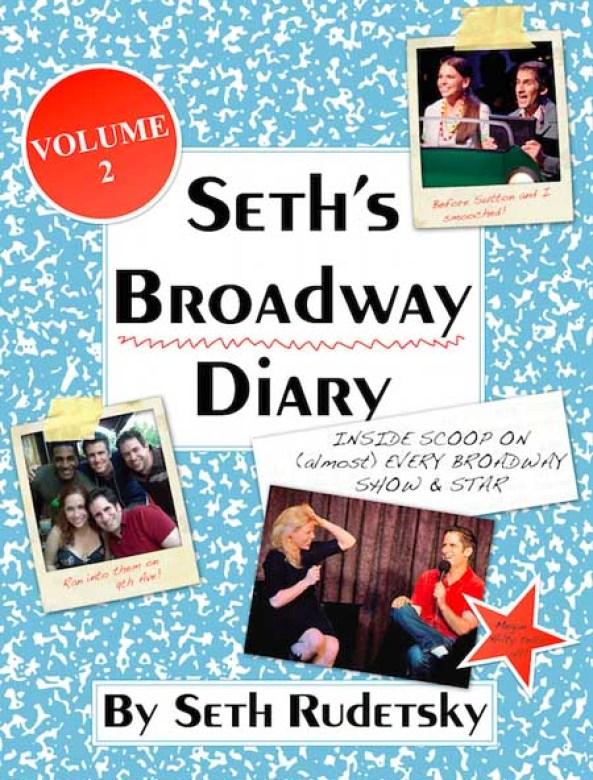 Seth's Broadway Diary, Vol 2