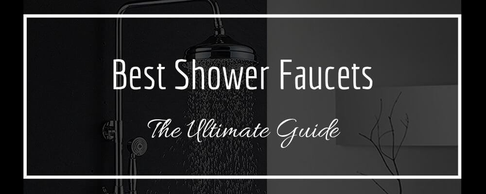 best shower faucet