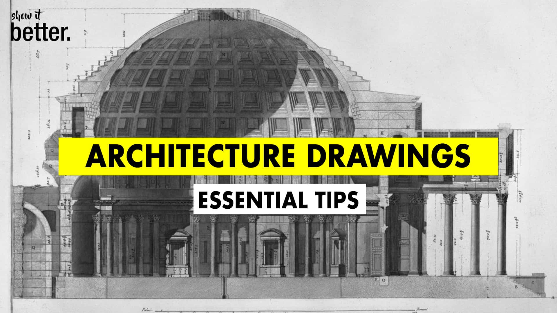 Architecture Drawings / Essential Tips to IMPROVE them