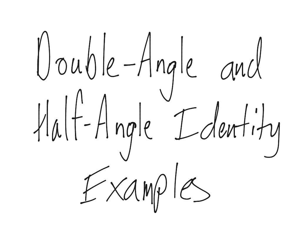 Double Angle And Half Angle Identity Examples