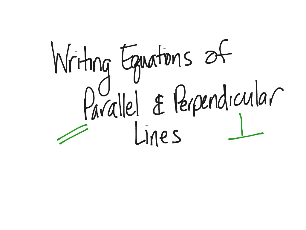 3 15 Writing Equations Of Parallel And Perpendicular Lines