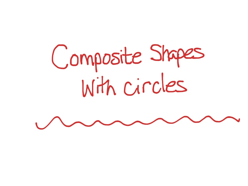7th Grade Composite Shapes With Circles