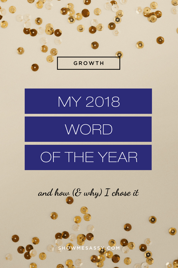 My 2018 word of the year and how (& why) I chose it.