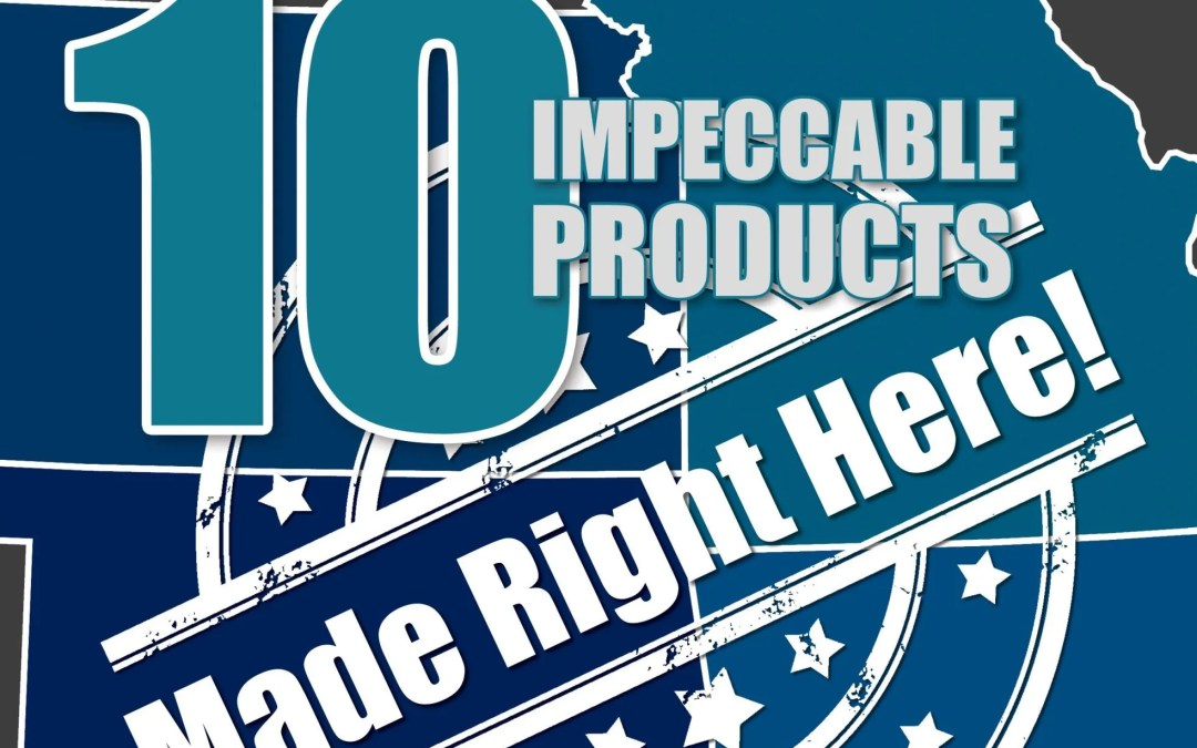 10 Impeccable Products – Made Right Here!