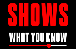 Shows What You Know