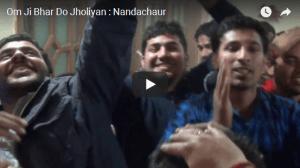 Om Ji Bhar Do Jholiyan Nandachaur