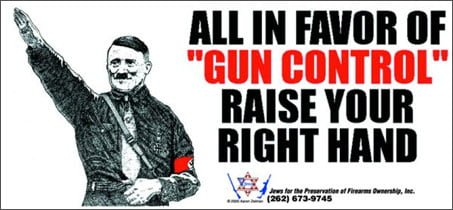 Hitler believed in gun control... as long as he was in control.