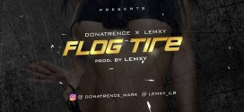 NEW MUSIC: FLOCK TIRE_DONA TRENCE FT LEMXY_PROD. BY LEMXY