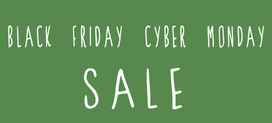 Black Friday – Cyber Monday Sale