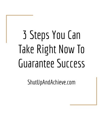 3 steps you can take right now to guarantee success ebook