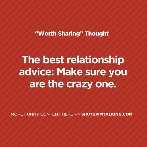 The Best Relationship Advice  Shut Up I'm Talking