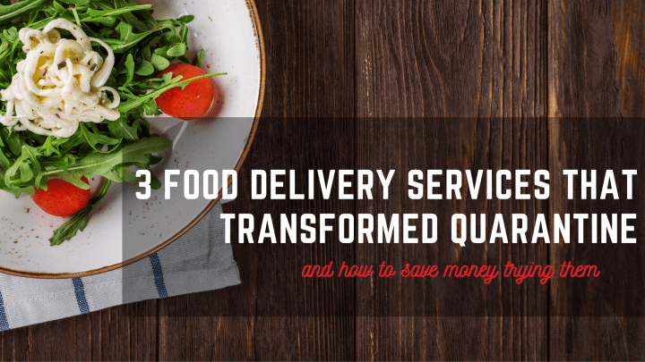 the best food delivery services that transformed quarantine and how to save money trying them