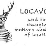Locavore! The Reasons Americans Hunt Aren't What They Used To Be