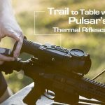 Trail to Table with Pulsar's Newest Trail XP50 Thermal Riflescope