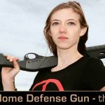It's Not Just For Silly Hunting – My Choice for Home Defense: The Remington TAC-14