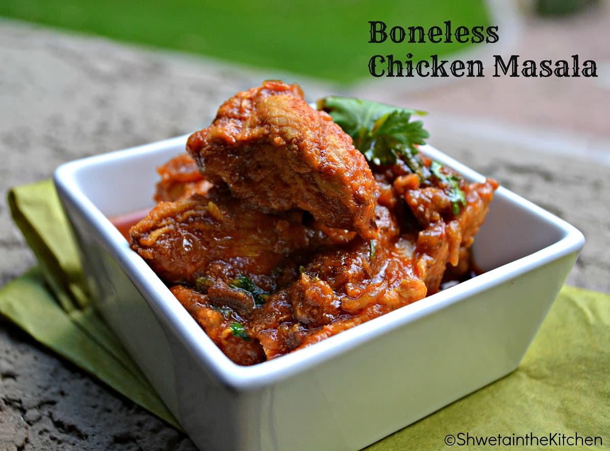Boneless Chicken Masala Shweta In The Kitchen