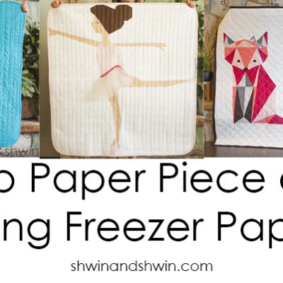 How to paper piece a quilt using freezer paper