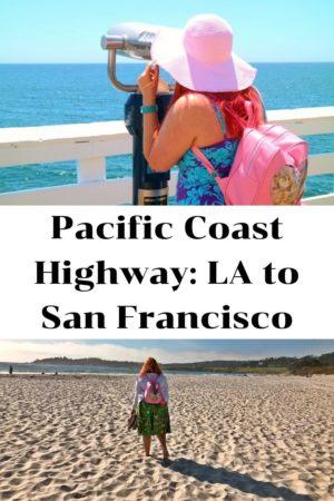 Pacific Coast Highway: LA to San Francisco pinterest pin