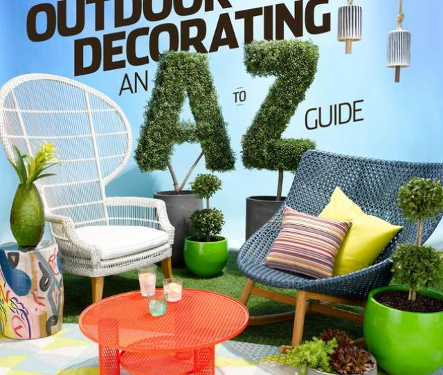 An Array Of  Elements You Can Combine To Make Your Outdoore As Chic And Eclectic As Your Indoor Domain