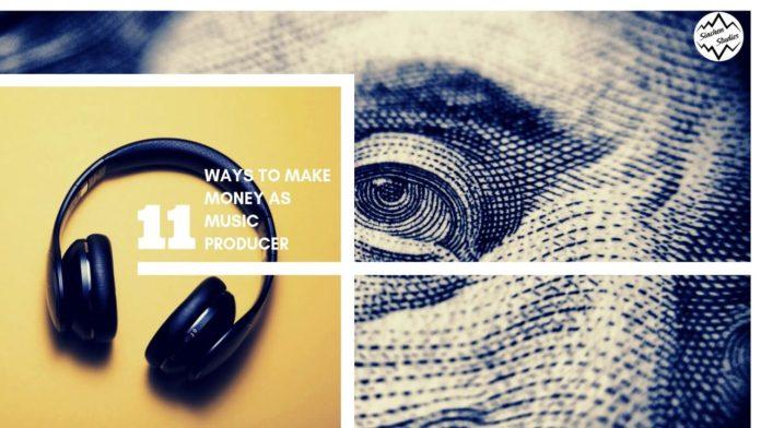 11 WAYS TO MAKE MONEY AS MUSIC PRODUCER siachenstudios.com
