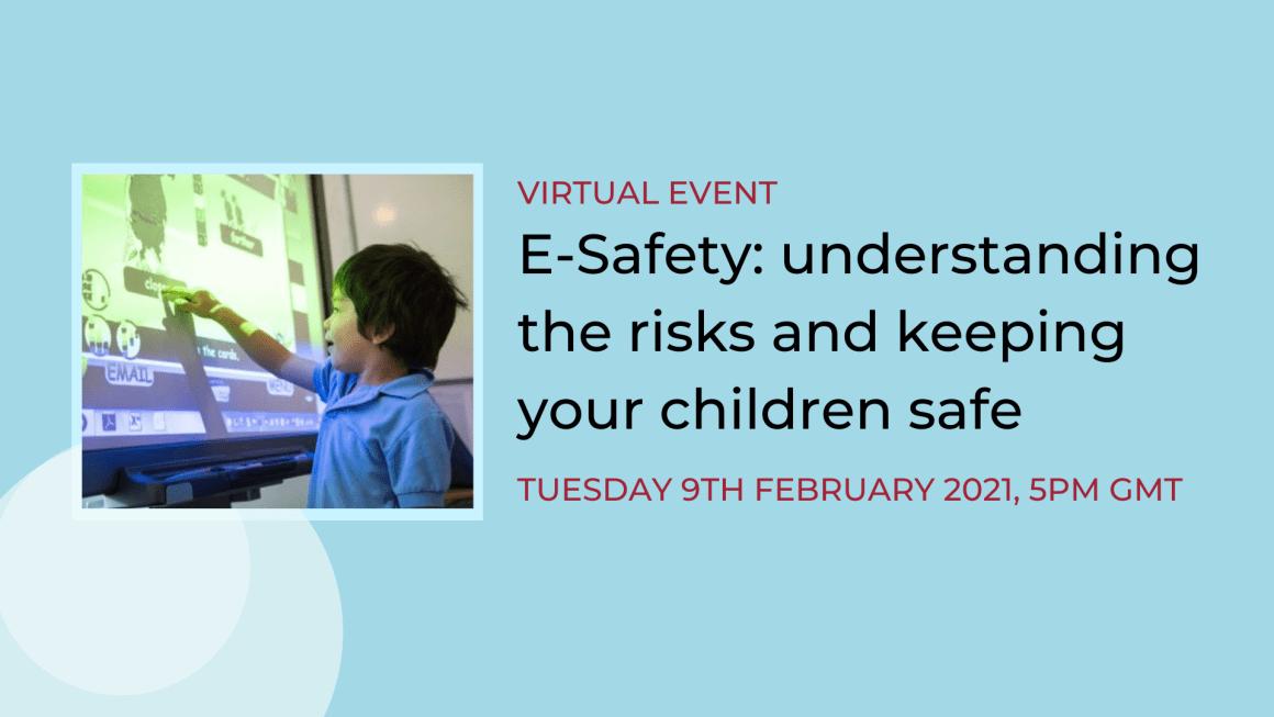 [Webinar] E-Safety: understanding the risks and keeping your children safe