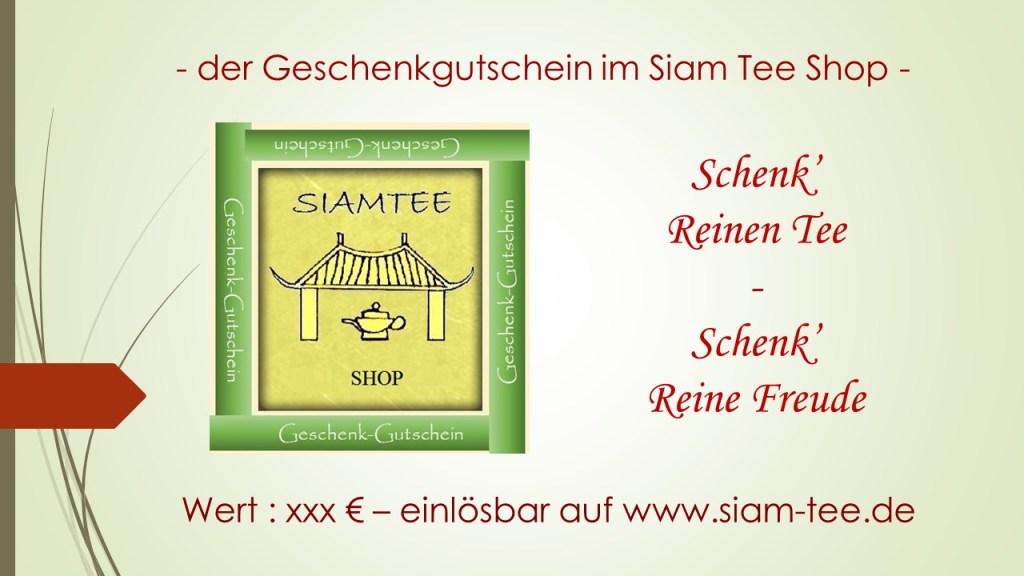 Der Geschenkgutschein im Siam Tee Shop : Schenk' reinen Tee - Schenk' reine Freude