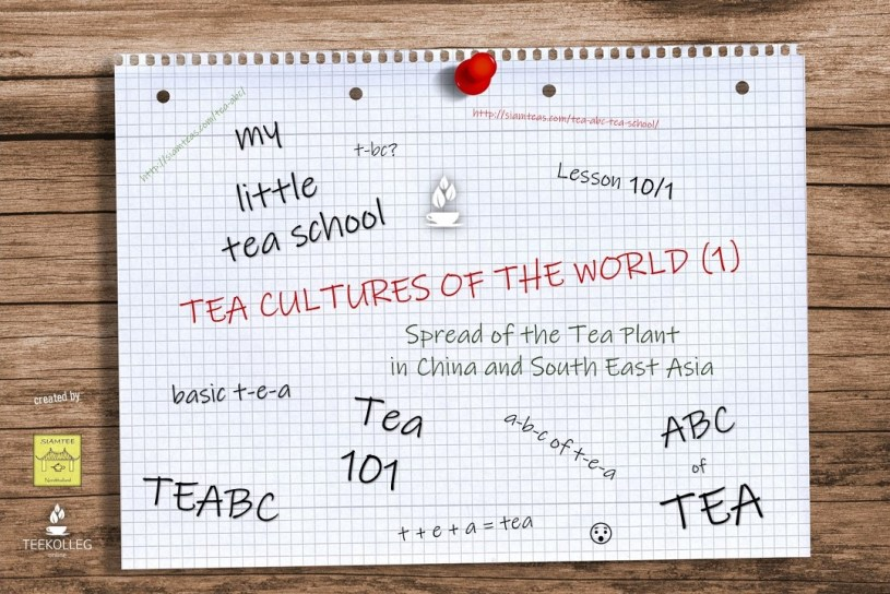 My Little Tea School - Lesson 10-1 - Spread of the Tea Plant in China and South East Asia