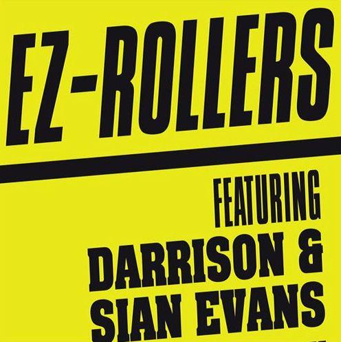 EZ Rollers ft. Sian Evans