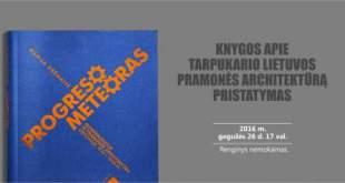 """Marijos Drėmaitės monografijos """"Progreso meteoras: modernizacija ir pramonės architektūra Lietuvoje 1920–1940"""" pristatymas"""