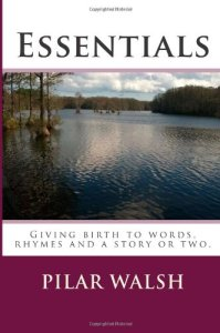 Essentials: Giving birth to words, rhymes and a story or two - book by Pilar Walsh