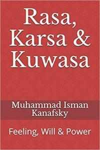 Rasa, Karsa & Kuwasa: Feeling, Will and Power book cover