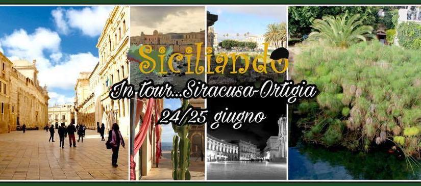 Siciliando in Tour… Siracusa-Ortigia 24/25 giugno