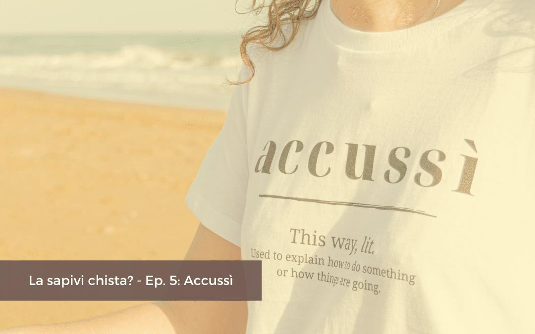 Accussì: un avverbio multiuso adatto ad ogni situazione