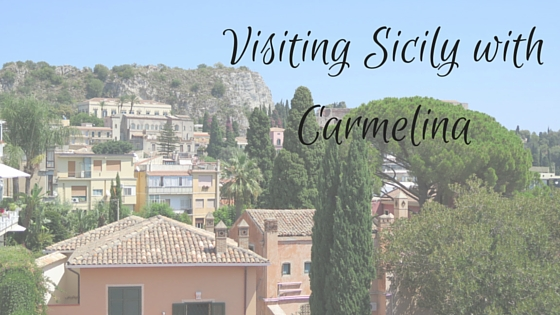 Visiting Sicily with Carmelina