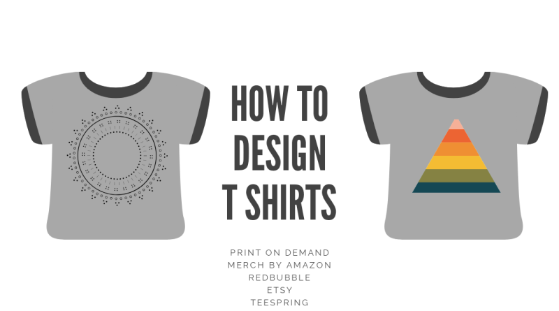 f921e1157 Learn How To Design T Shirts For Print On Demand ⋆ Side Hustle Site