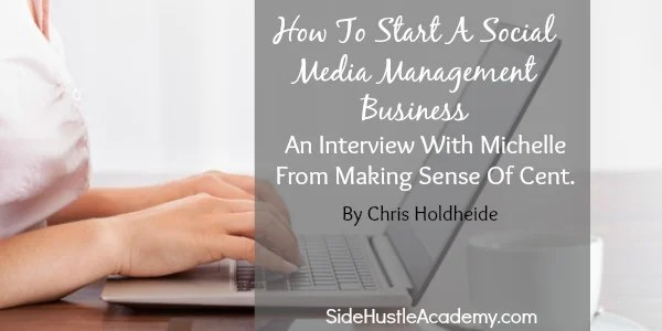 How To Start A Social Media Management Business – An Interview With Michelle From Making Sense Of Cents