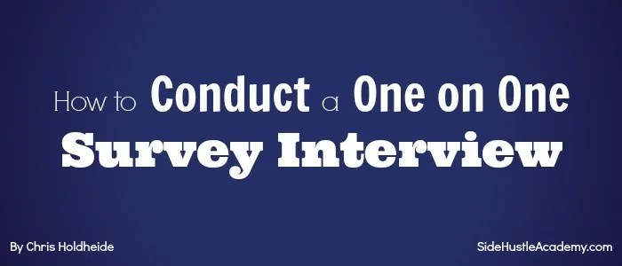 How to Conduct a One on One Survey Interview