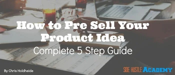 How to Pre Sell Your Product Idea
