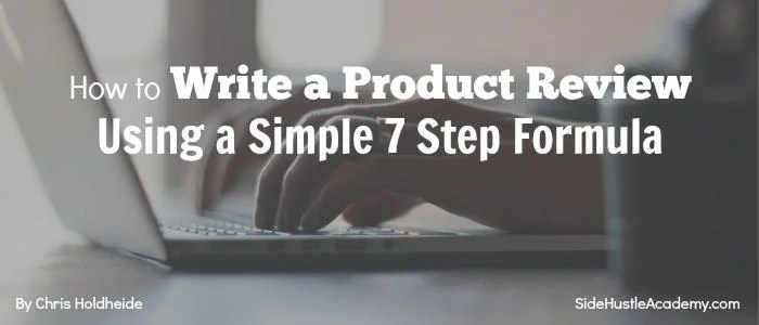 How to Write a Product Review – A Simple 7 Step Formula