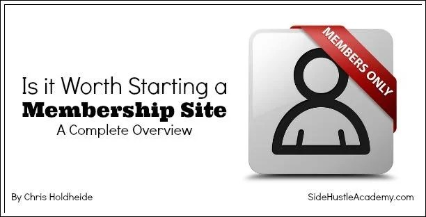 Is it Worth Starting a Membership Site – A Complete Overview