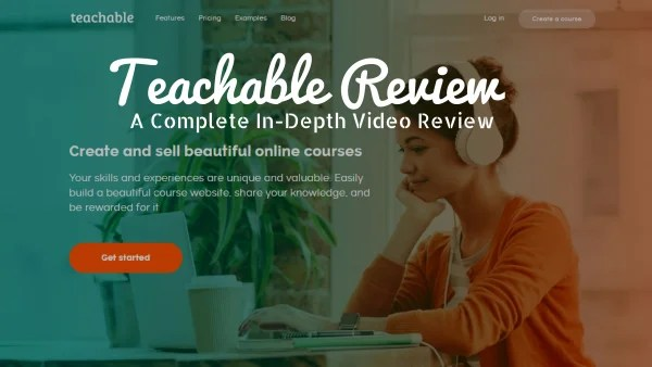 Teachable Review – A Complete In-Depth Video Review [2018]