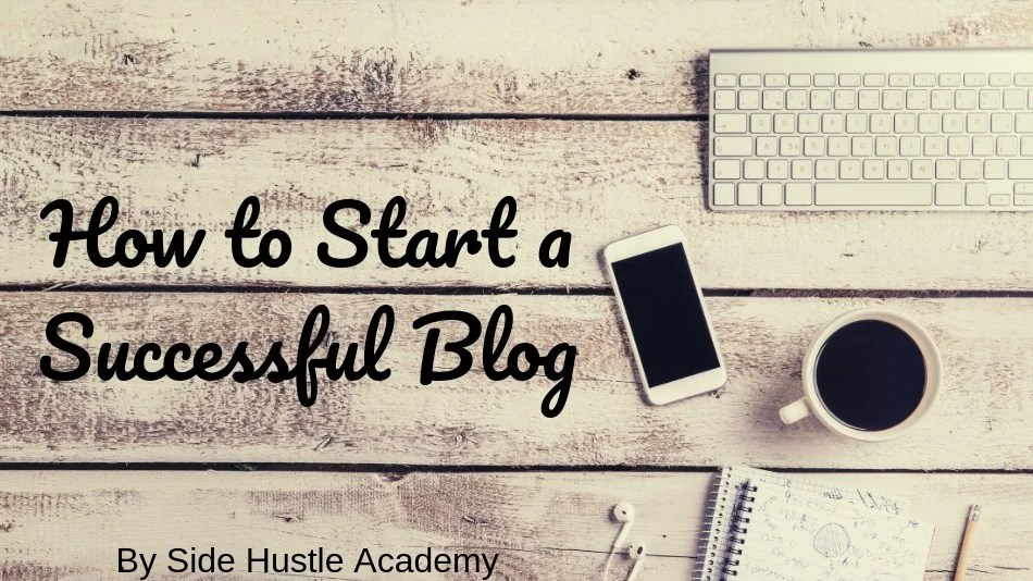 How to Start a Successful Blog – A Helpful 5 Step Guide