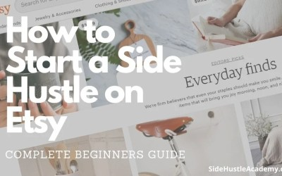 How to Start a Side Hustle on Etsy- Beginners Guide