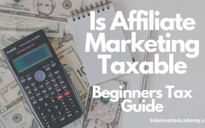 Is Affiliate Marketing Taxable – Beginners Tax Guide