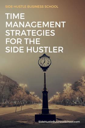 Time management strategies for the side hustler