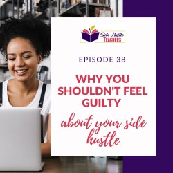 Why You Shouldn't Feel Guilty About Your Side Hustle