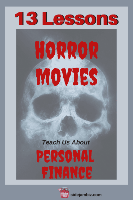 13 Lessons Horror Movies Teach Us About Personal Finance #money #finance #education #movies #fun #moneysaving #financetips
