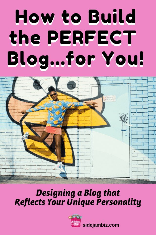How to Build the Perfect Blog for You - Reflecting Your Unique Personality